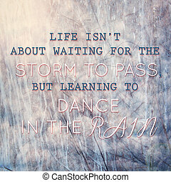 Typographic quote learning to dance in the rain - Image of...
