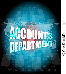 accounts departments words on digital screen background with...