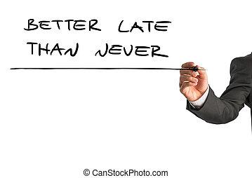 homem, escrita, a, palavras, -, melhor, tarde, do que,...