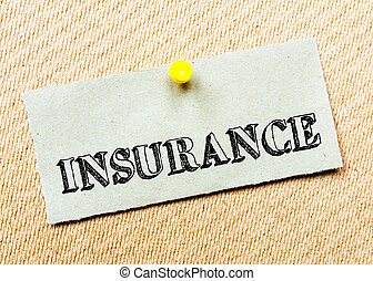 Recycled paper note pinned on cork board. Insurance Message. Concept Image