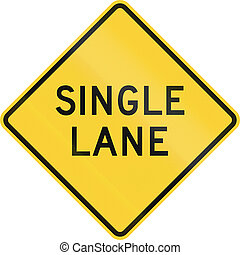 Single Lane - US road warning sign: One lane road ahead