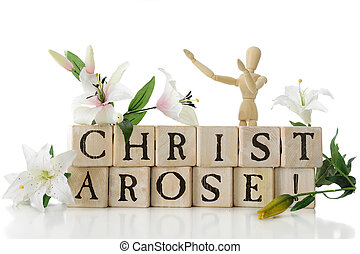 "Christ Arose! - Alphabet blocks arranged to say, ""Christ..."