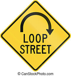 Loop Street - US road warning sign: Loop street sign