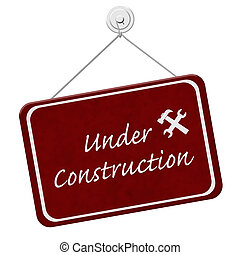 Under Construction Sign, A red sign with the words Under...