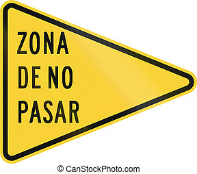 Zona De No Pasa - US road warning sign: No Passing Zone,...