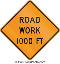 Road Work 1000FT - US warning traffic sign: Road work ahead...