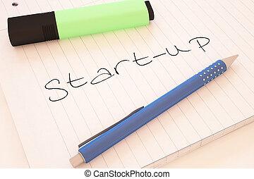 Start-up - handwritten text in a notebook on a desk - 3d...