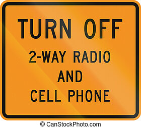Turn Off 2-Way Radio And Cell Phone - US traffic warning...