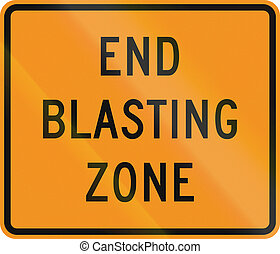 End Blasting Zone - US traffic warning sign: End of blasting...