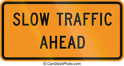 Slow Traffic Ahead - US traffic warning sign: Slow traffic...