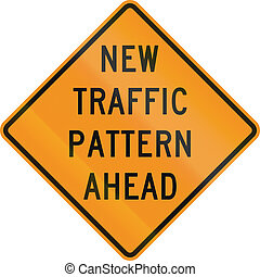 New Traffic Pattern Ahead - US traffic warning sign: New...