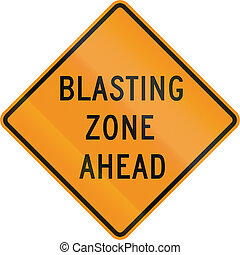 Blasting Zone Ahead - US traffic warning sign: Blasting zone...