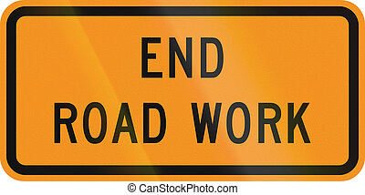 End Road Work - US traffic warning sign: End road work.