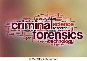 Criminal forensics word cloud with abstract background -...