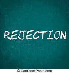 REJECTION written on chalkboard