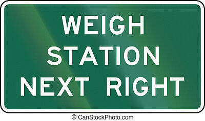 Weigh Station Sign Next Right - United States MUTCD weigh...