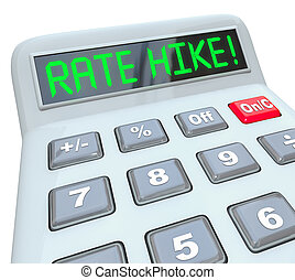 Rate Hike Calculator Words Increased Interest Cost Borrow...