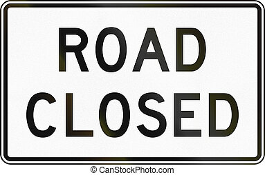 Road Closed - United States traffic sign: Road closed