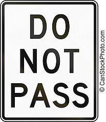 Do Not Pass - United States traffic sign: Do Not Pass