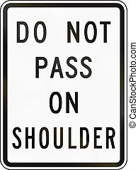 Do Not Pass On Shoulder - United States traffic sign: Do not...