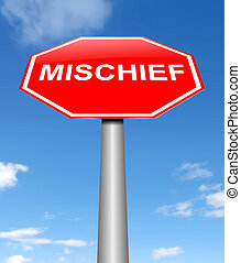 Mischief concept. - Illustration depicting a sign with a...