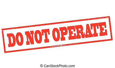 Do not operate - Stamp with text do not operate inside,...