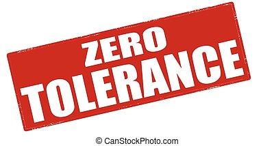 Zero tolerance - Stamp with text zero tolerance inside,...