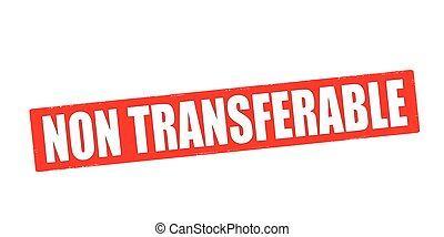 Non transferable - Stamp with text non transferable inside,...