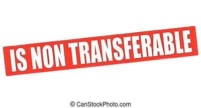 Is non transferable - Stamp with text is non transferable...