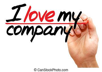 I love my company
