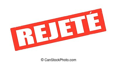 Rejection - Stamp with word rejection in Haitian language...