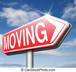 miving sign - Moving or relocation relocate to other house...