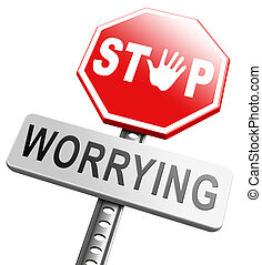 stop worrying no more worries solve all problems and relax...