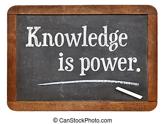 Knowledge is power - motivational words on a vintage slate...