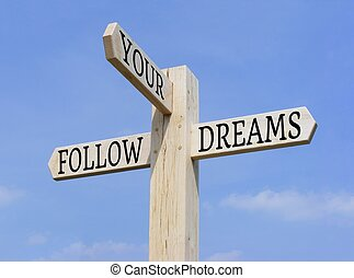 Follow Your Dreams Signpost