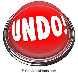 Undo Red Button Correct Fix Go Back Revise Mistake Error -...