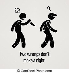 Two Wrongs Don't Make a Right - A motivational and...