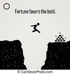 Fortune Favors the Bold - A motivational and inspirational...