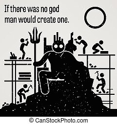 If There was No God Man Would Creat