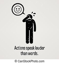 Actions Speak Louder than Words - A motivational and...