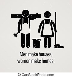 Men Make Houses, Women Make Homes - A motivational and...