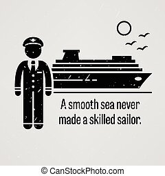 A Smooth Sea Never Made a Skilled S - A motivational and...