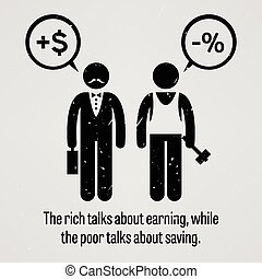 The rich talks about earning, while