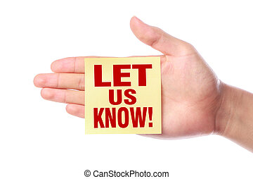 Let us know - Hand with Let us know sticky note is isolated...