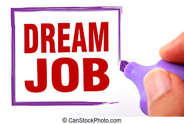 Dream job text is signed by marker on white paper.