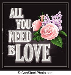 Vector inscription All You need is Love poster or greeting...