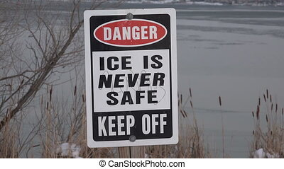 Ice is NEVER Safe Sign - Beware children, ice is never safe...