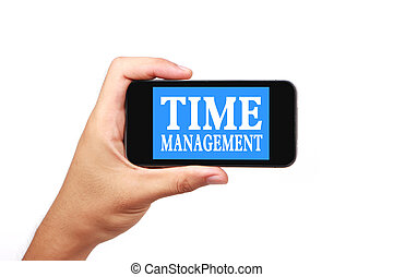 Time management - Hand is holding a smartphone with the text...