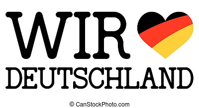 we love germany - text we love germany with heart flag and...