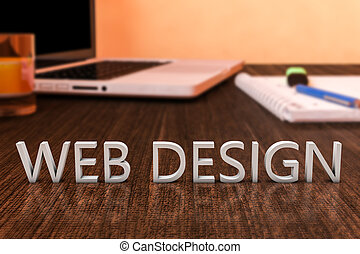 Web Design - letters on wooden desk with laptop computer and...